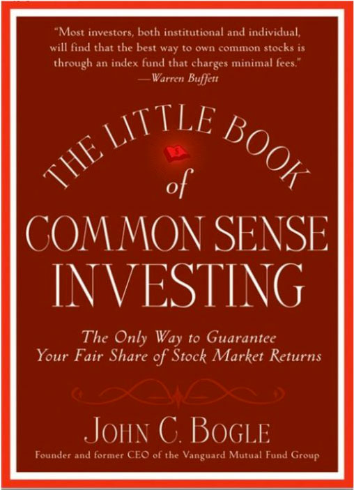 The Little Book of Common Sense Investing: The Only Way to Guarantee Your Fair Share of Stock Market Returns (Little Book Big Profits)